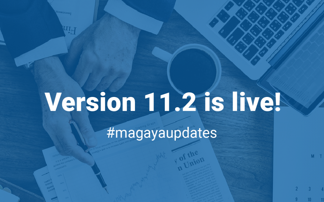 Magaya Version 11.2: What to Expect from The Latest Magaya Supply Chain Software Release