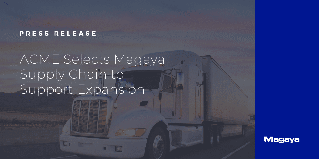 ACME Selects Magaya Supply Chain to Support Expansion