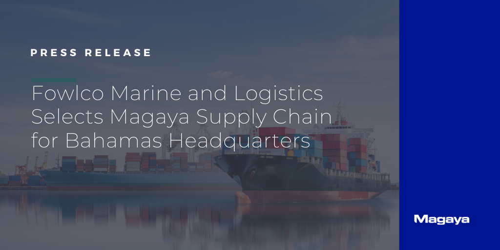 Fowlco Marine and Logistics Selects Magaya Supply Chain for Bahamas Headquarters