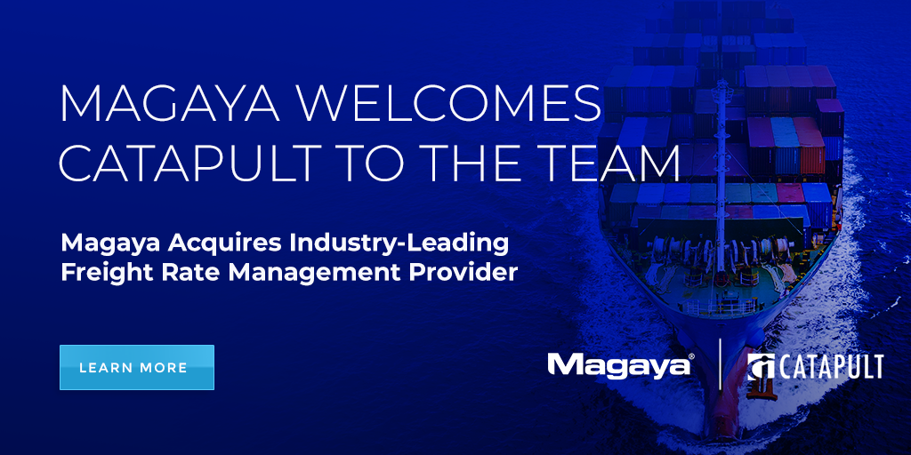 Magaya Acquires Industry-Leading Freight Rate Management Provider Catapult  to Bolster its Solution Offering