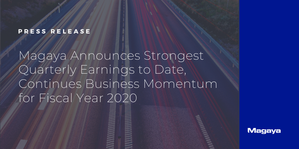 Magaya Announces Strongest Quarterly Earnings to Date, Continues Business Momentum for Fiscal Year 2020