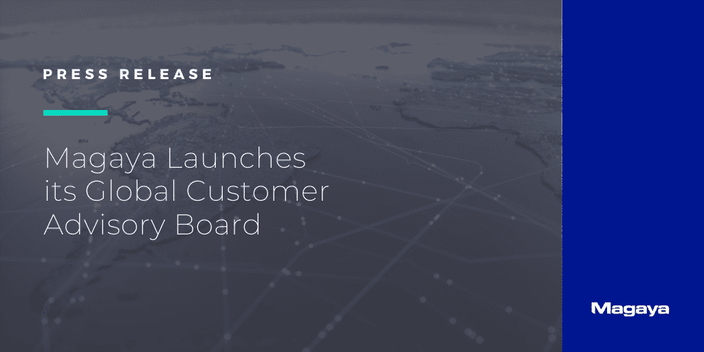 Magaya Launches its Global Customer Advisory Board
